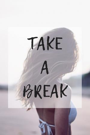 take a break-2